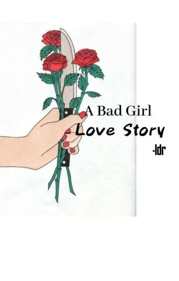 A Badgirl Love Story -IDR-