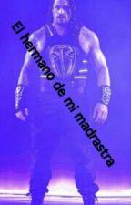 El Hermano De Mi Madrastra(WWE-Roman Reings) by danielitha36