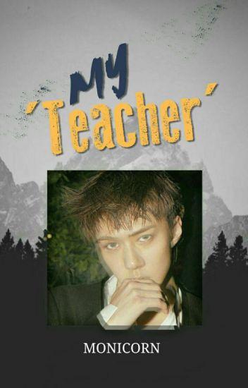 My 'Teacher'✔ [PRIVATE]