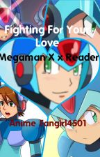 Fighting For Your Love Megaman X X Reader by _apollojustice