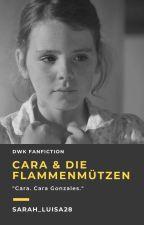 Cara Und Die Flammenmützen by Sarah_Luisa28