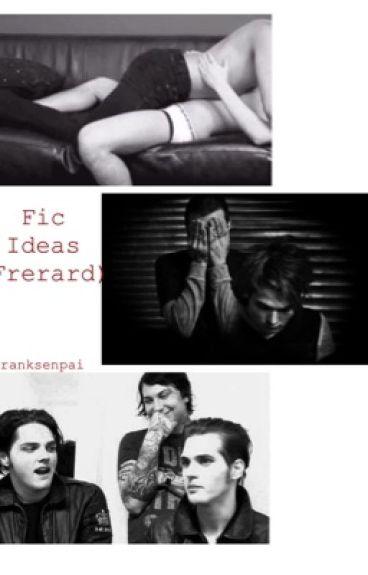 Fic Ideas (Frerard)