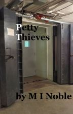 Petty Thieves <Short Story> by Mi_Noble