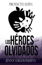 Los héroes olvidados (Proyecto Edén) by RipleyWylde