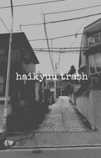 Haikyuu Trash by Todorokiis