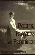 Poems, Prayers & Promises by StarryKnightDreams