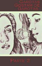 Garotas Gostam De Garotas - Parte 2  by Rainbowslut97
