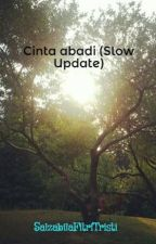 Cinta abadi (Slow Update) by SalzabilaFitriTristi