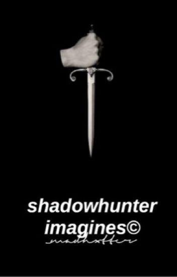 Shadowhunter Imagines