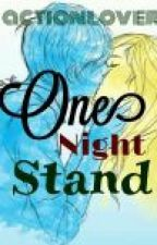One Night Stand by ActionLover11