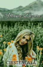 Act III: Aflame Desire by Cirstenlala