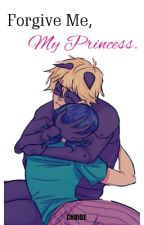 Forgive Me, My Princess. (MariChat) by Ch8ide