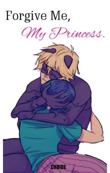 Forgive Me, My Princess. (MariChat)