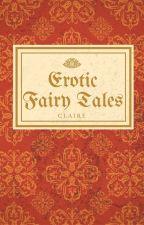 Erotic Fairy Tales by mysecretClaire