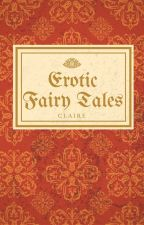 Erotic Fairy Tales by mysecretClaire