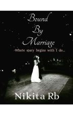 Bound By Marriage by readerbygenes