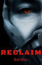 RECLAIM by KatZhou