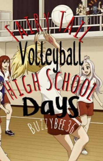 Fairy Tail Volleyball High School Days (COMPLETE✅)