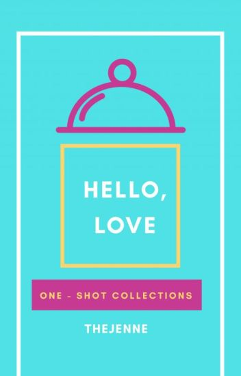 Hello, Love (OneShot Collection)