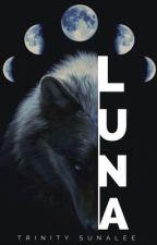 LUNA | BEING REWRITTEN  by trinitystories_xo