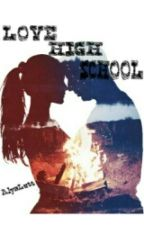 Love High School  by LuthfiyahAlya