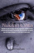 Nukilan Cinta [SLOW UPDATE UNTUK SEKETIKA]  by avierrashaa