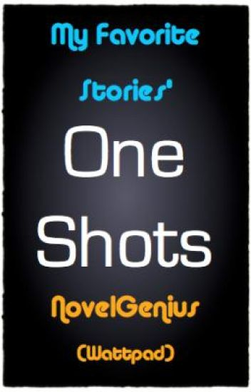 OneShots for My Favorite Stories!