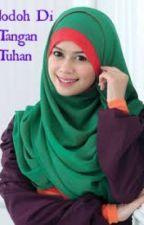 Jodoh Di Tangan Tuhan by autumn_spring