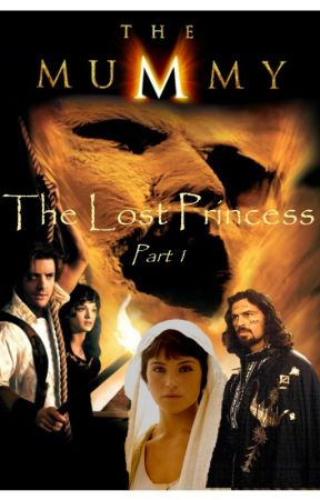 The Mummy - Lost princess part 1 by IndyMysteryRose