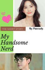 My Handsome Nerd [EXO SEHUN] by XOLyaR_7