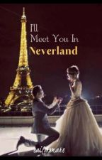 I'll Meet You In Neverland by sailorxmars