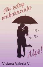 No estoy embarazada ¡Ups! #1 by Vidavirix