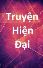 Truyện ngôn tình hiện đại I (Full) by KendGalaxy