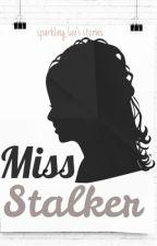 Miss Stalker  by sparkling_luv