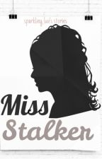 Miss Stalker  by sparkling_luv