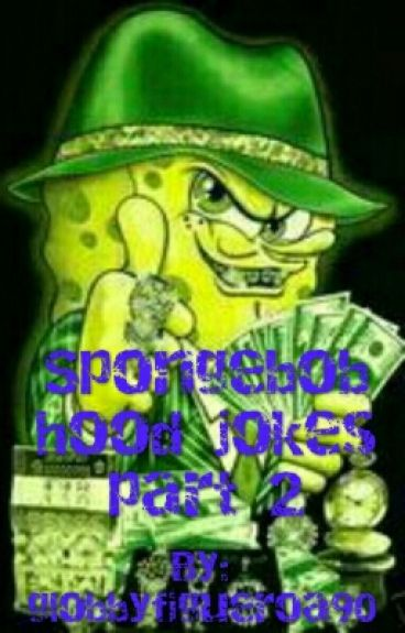 Spongebob Hood Jokes Part 2 т кєи Wattpad