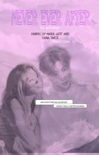 Never Ever After (FANFIC OF MARK TUAN GOT7) by aifealee