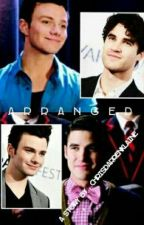 A R R A N G E D ( Glee : Klaine ) by chrisdarrenklaine