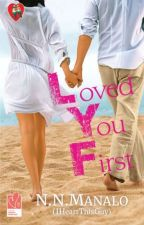 LOVED YOU FIRST {Completed} by IHeartThisGuy