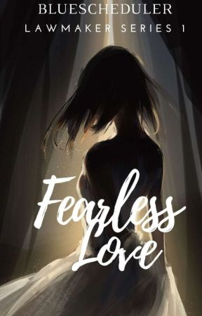 Fearless Love  [[On Going]] by BlueScheduler