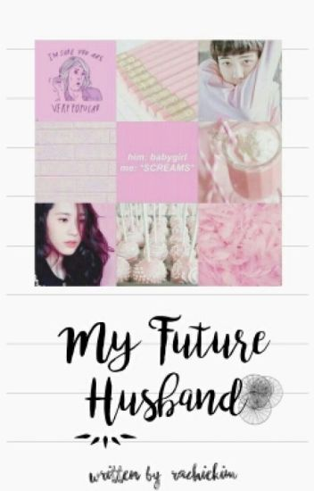 [Sestal] My Future Husband (HIATUS)