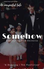 Somehow || Doyoung / Ten Fanfiction ✔ by JJungwooo