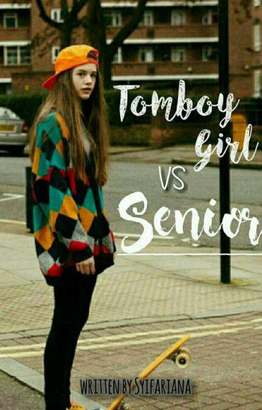 Tomboy Girl VS Senior