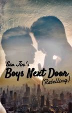 Sir Jin's Boys Next Door : Finale/Retelling by KeithLivesOn