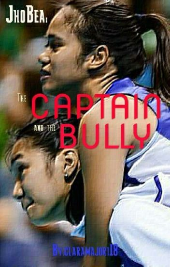 JhoBea: The Captain and the Bully