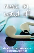 music on, world off by jaxehh