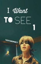 I Want To See✔ ( Jimin) BOOK 1 [Completed] by taehyungmine17