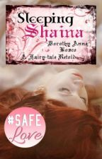 Sleeping Shaina (A Fairy Tale Retold) by La_Salette_Lions_fan