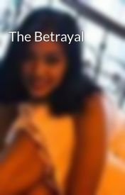 The Betrayal by ABA_JustinneP