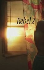 R e b e l  2 by dayDreamer-1